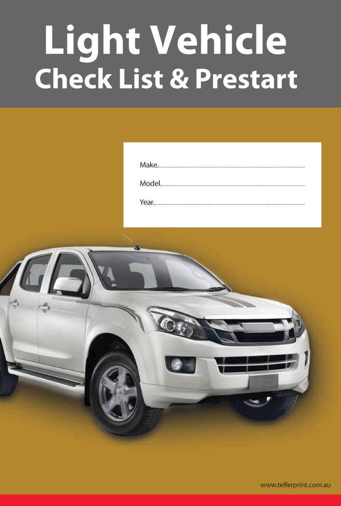 Light Vehicle Pre-Start Checklist Book A5 (A week to a page Pre-printed)